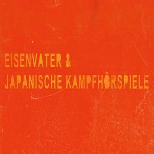 JAPANISCHE KAMPFHÖRSPIELE | EISENVATER - SPLIT - CD