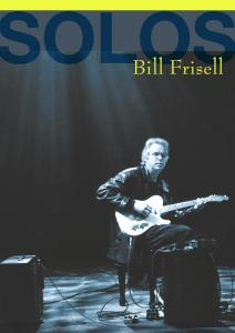 FRISELL BILL - SOLOS: THE JAZZ SESSIONS - DVD