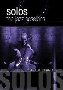 FRIEDLANDER ERIK - SOLOS: THE JAZZ SESSIONS - DVD