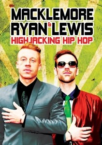 MACKLEMORE & RYAN LEWIS - HIGHJACKING HIP HOP - DVD