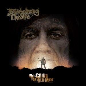 EMBALMING THEATRE - NO GRIND FOR OLD MEN - CD