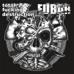 TOTAL FUCKING DESTRUCTION/F.U.B.A.R. - SPLIT - 45T x 1