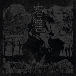 ARSON PROJECT, THE - DISGUST - CD