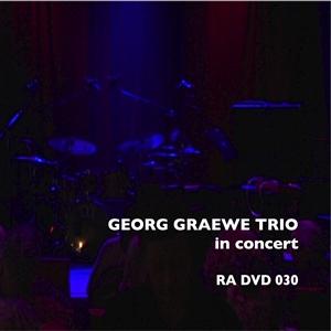 GRAEWE GEORG - GEORG GRAEWE TRIO IN CONCERT - DVD