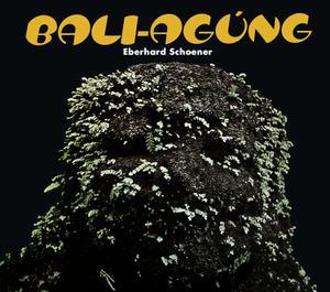 SCHOENER EBERHARD - BALI AGUNG - DVD + CD