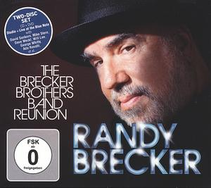 BRECKER RANDY - THE BRECKER BROTHERS BAND REUNION - DVD + CD